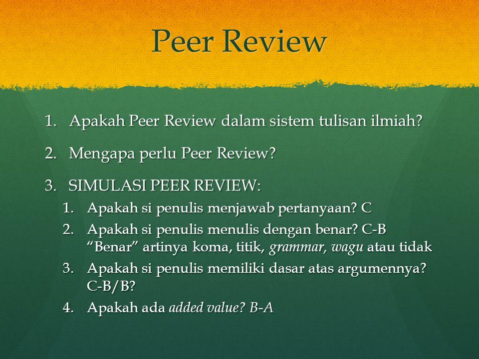 Peer Review Apakah Peer Review dalam sistem tulisan ilmiah