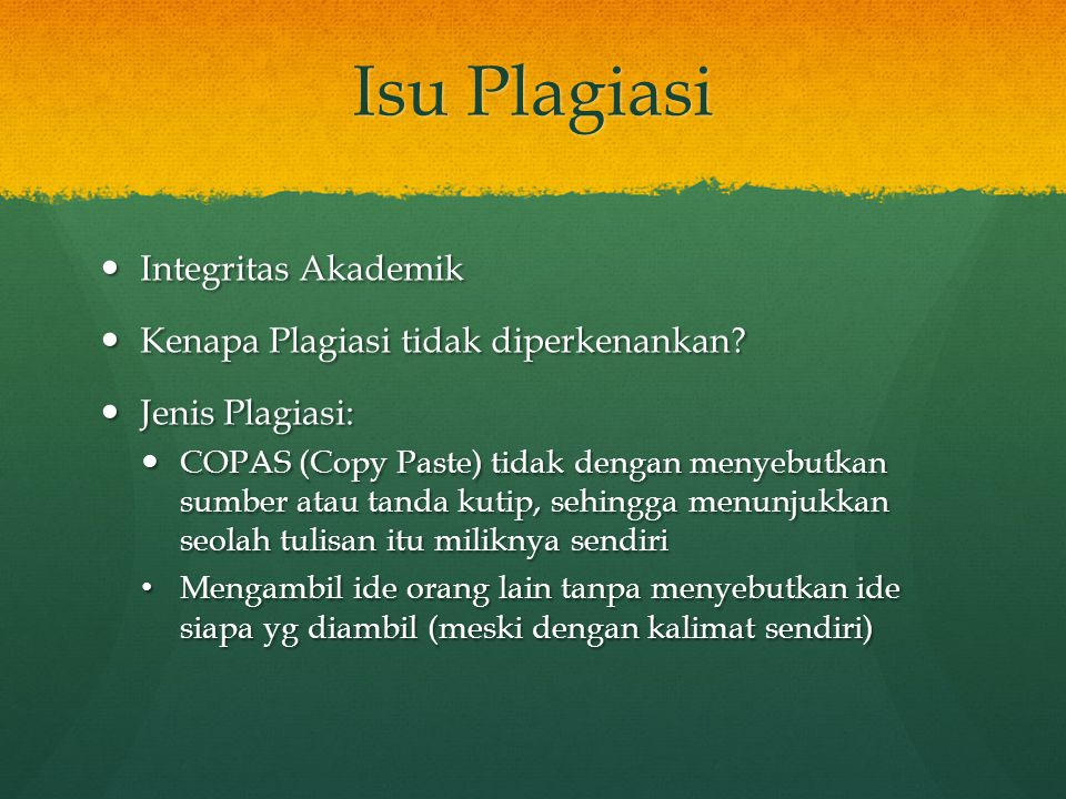 Isu Plagiasi Integritas Akademik Kenapa Plagiasi tidak diperkenankan