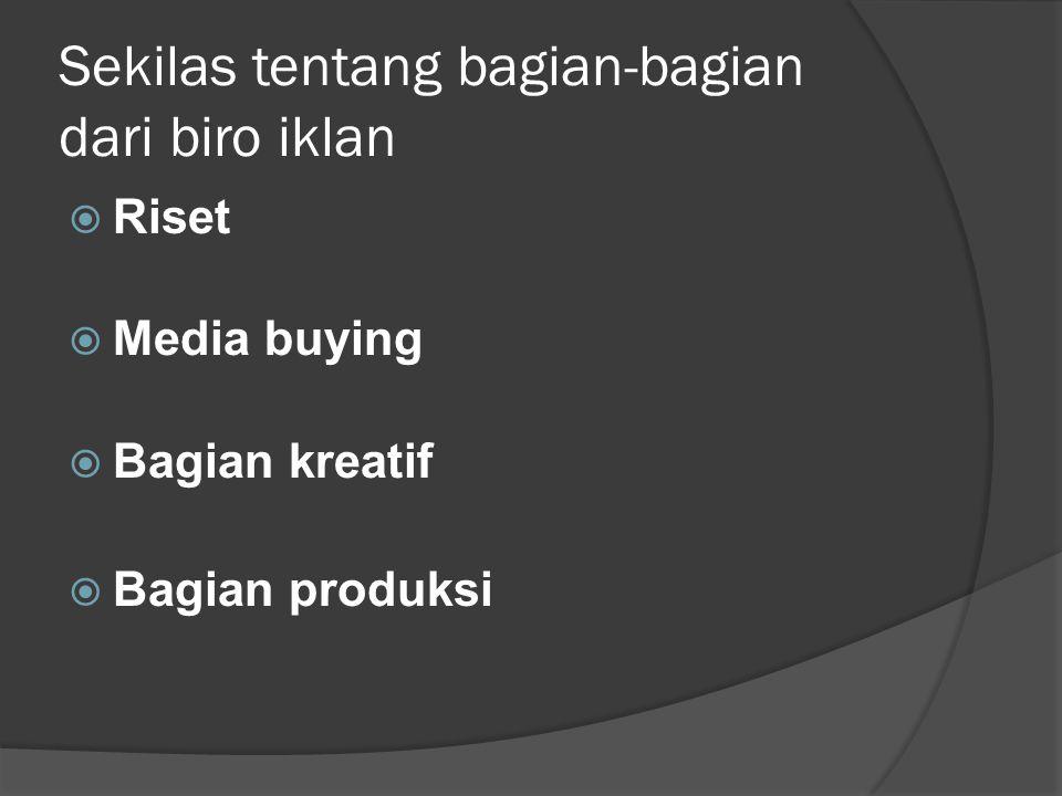 Sekilas tentang bagian-bagian dari biro iklan