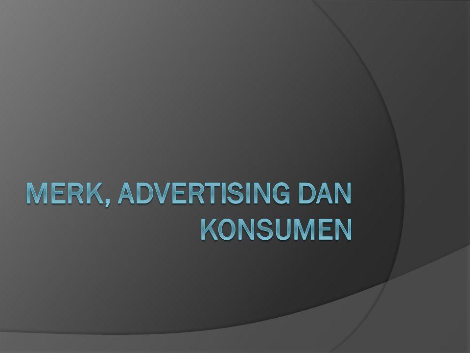 Merk, advertising dan konsumen