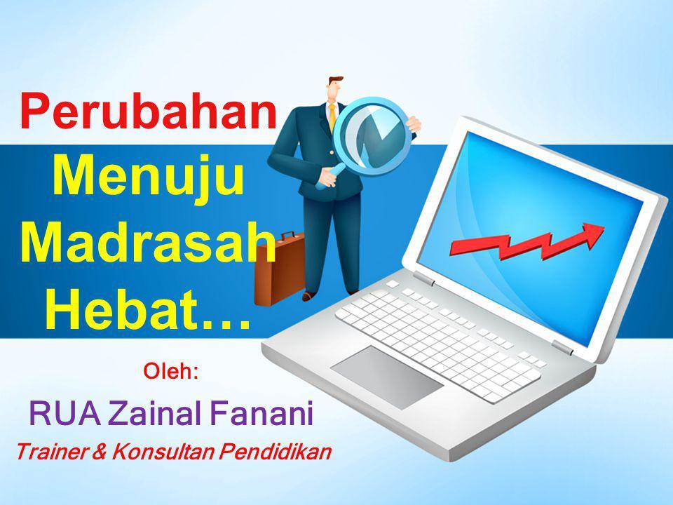 Perubahan Menuju Madrasah Hebat…