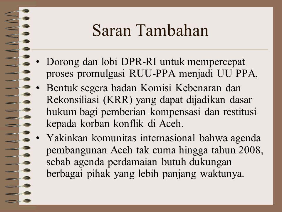 Saran Tambahan Dorong dan lobi DPR-RI untuk mempercepat proses promulgasi RUU-PPA menjadi UU PPA,