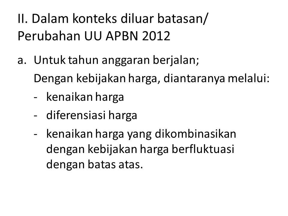 II. Dalam konteks diluar batasan/ Perubahan UU APBN 2012