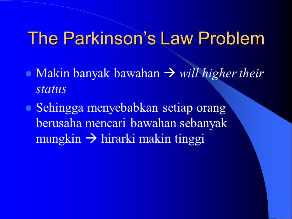 The Parkinson's Law Problem