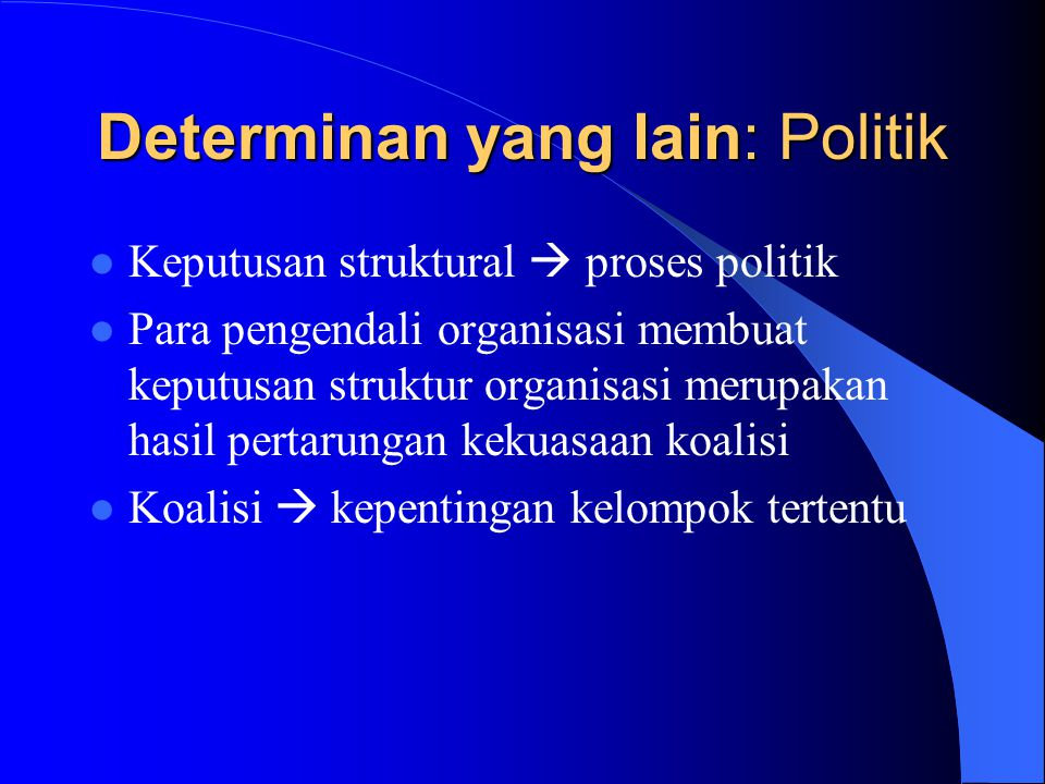 Determinan yang lain: Politik