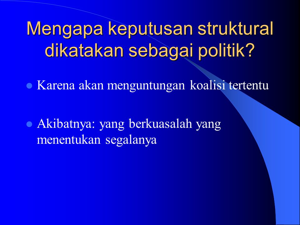Mengapa keputusan struktural dikatakan sebagai politik