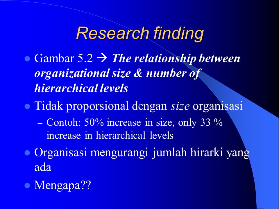 Research finding Gambar 5.2  The relationship between organizational size & number of hierarchical levels.