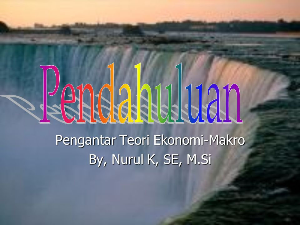 Pengantar Teori Ekonomi-Makro By, Nurul K, SE, M.Si
