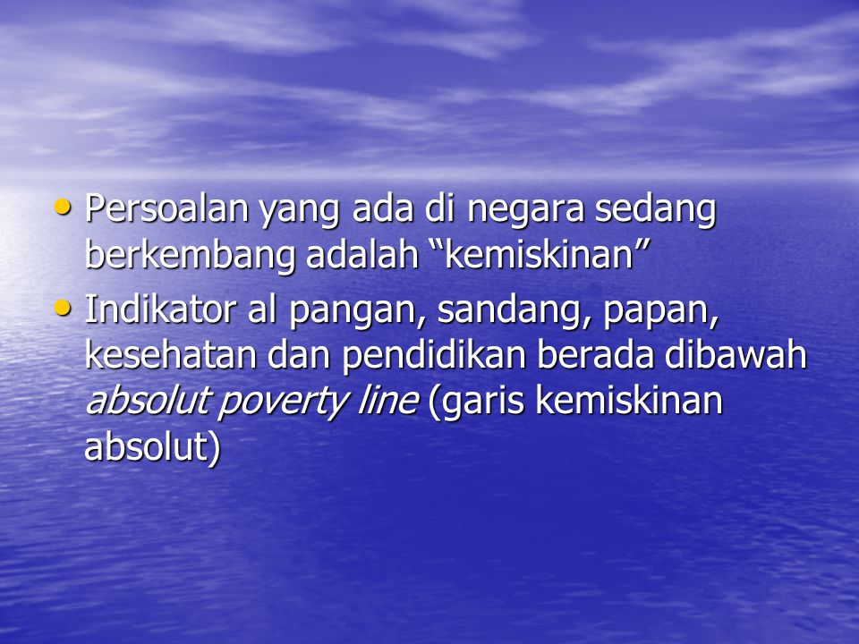 Persoalan yang ada di negara sedang berkembang adalah kemiskinan