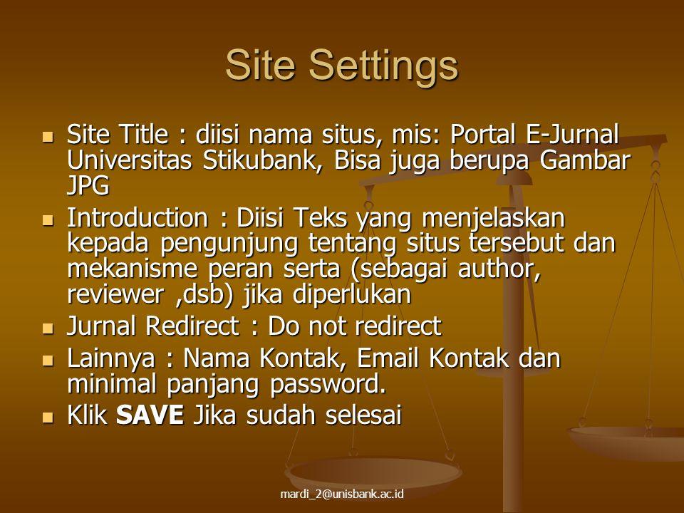 Site Settings Site Title : diisi nama situs, mis: Portal E-Jurnal Universitas Stikubank, Bisa juga berupa Gambar JPG.