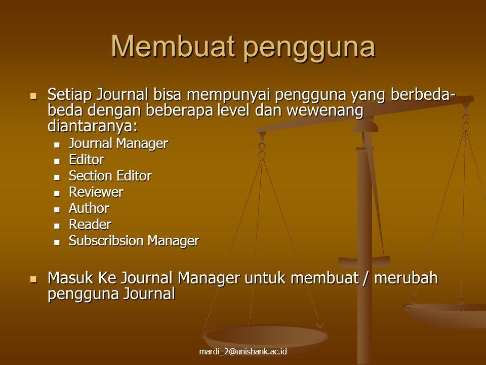 Membuat pengguna Setiap Journal bisa mempunyai pengguna yang berbeda-beda dengan beberapa level dan wewenang diantaranya: