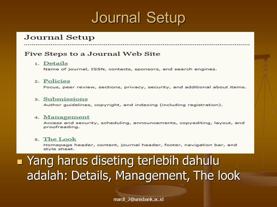 Journal Setup Yang harus diseting terlebih dahulu adalah: Details, Management, The look.