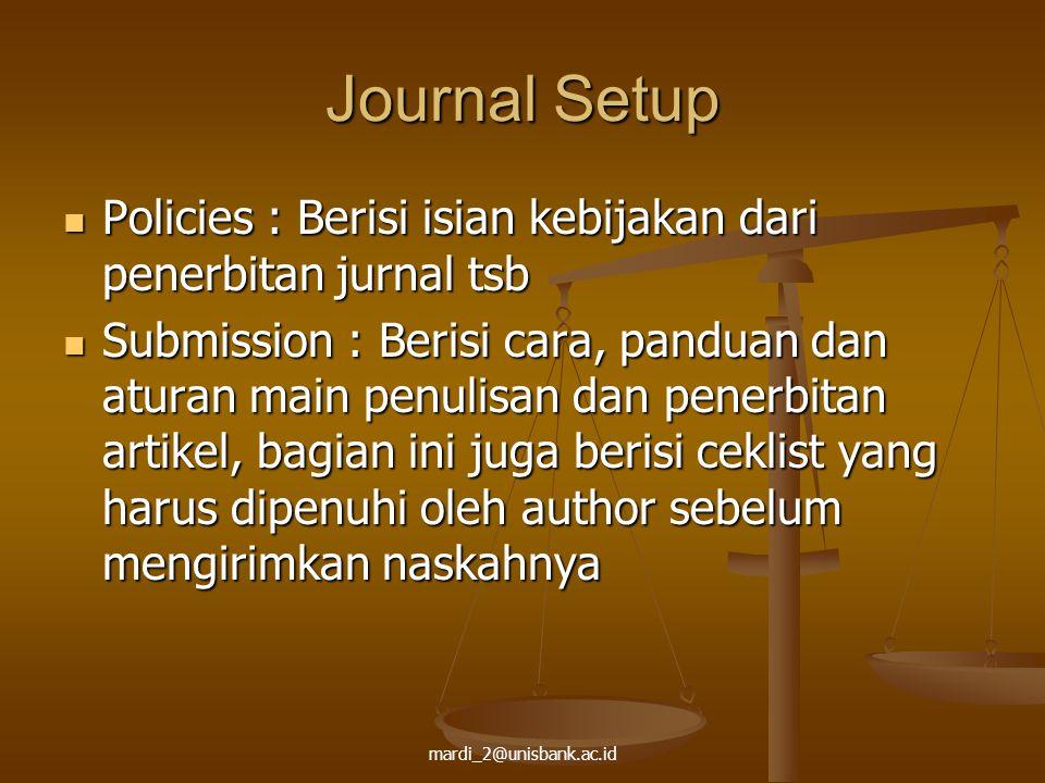 Journal Setup Policies : Berisi isian kebijakan dari penerbitan jurnal tsb.