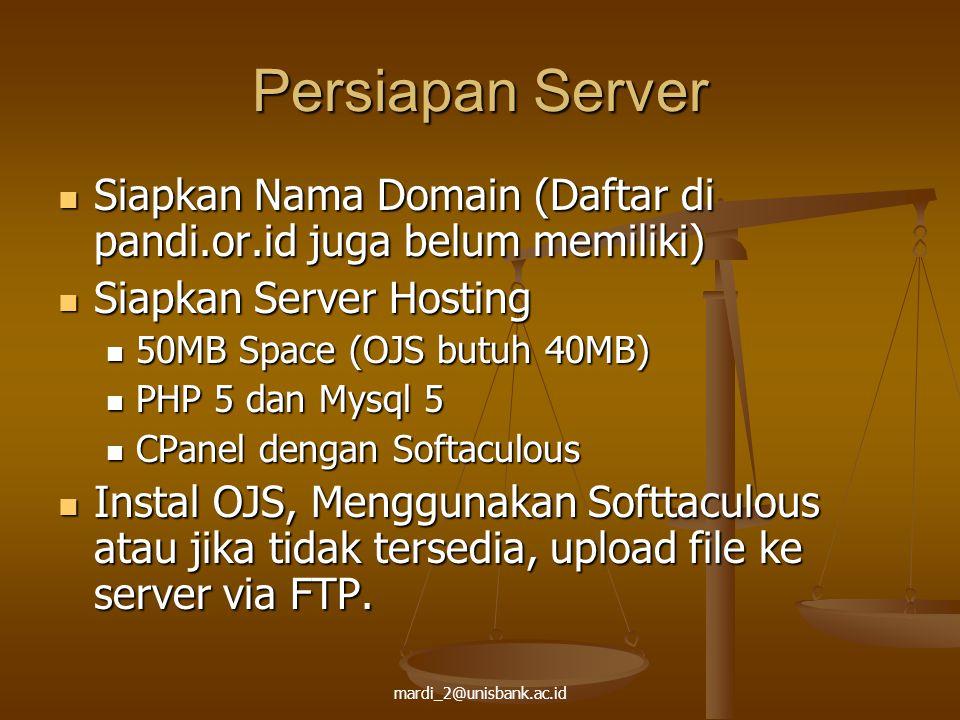 Persiapan Server Siapkan Nama Domain (Daftar di pandi.or.id juga belum memiliki) Siapkan Server Hosting.