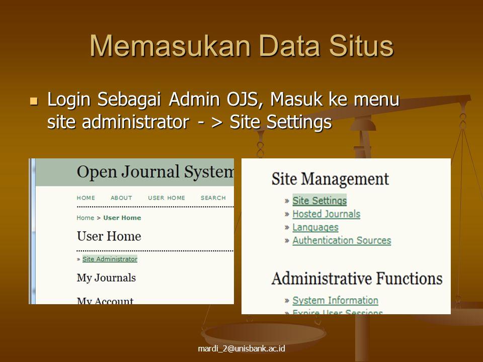 Memasukan Data Situs Login Sebagai Admin OJS, Masuk ke menu site administrator - > Site Settings.