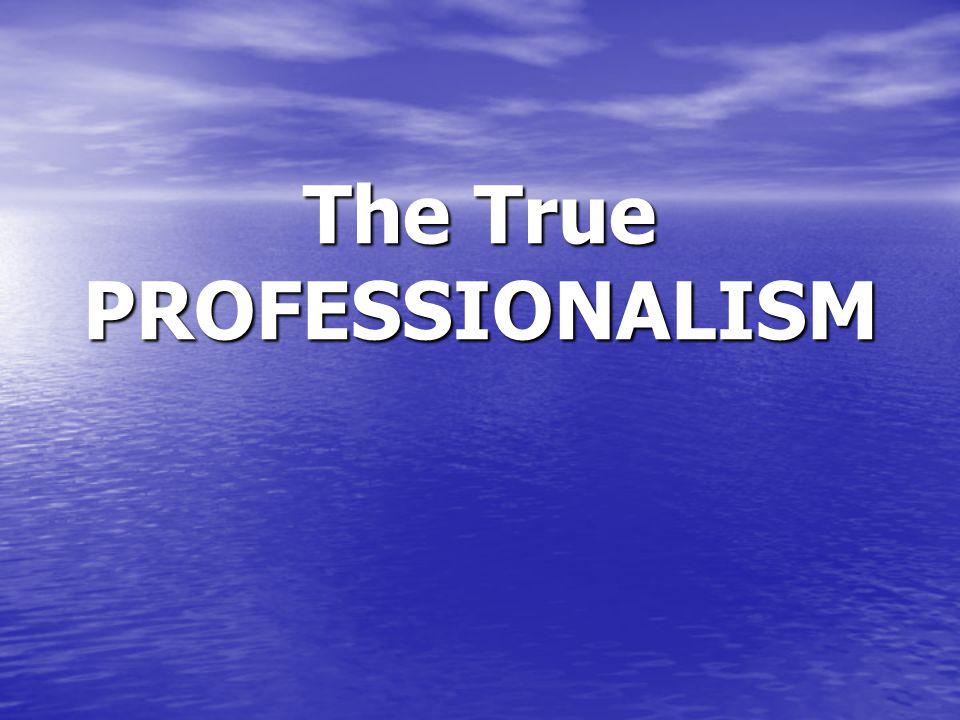 The True PROFESSIONALISM