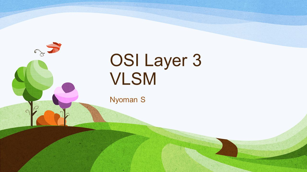 OSI Layer 3 VLSM Nyoman S