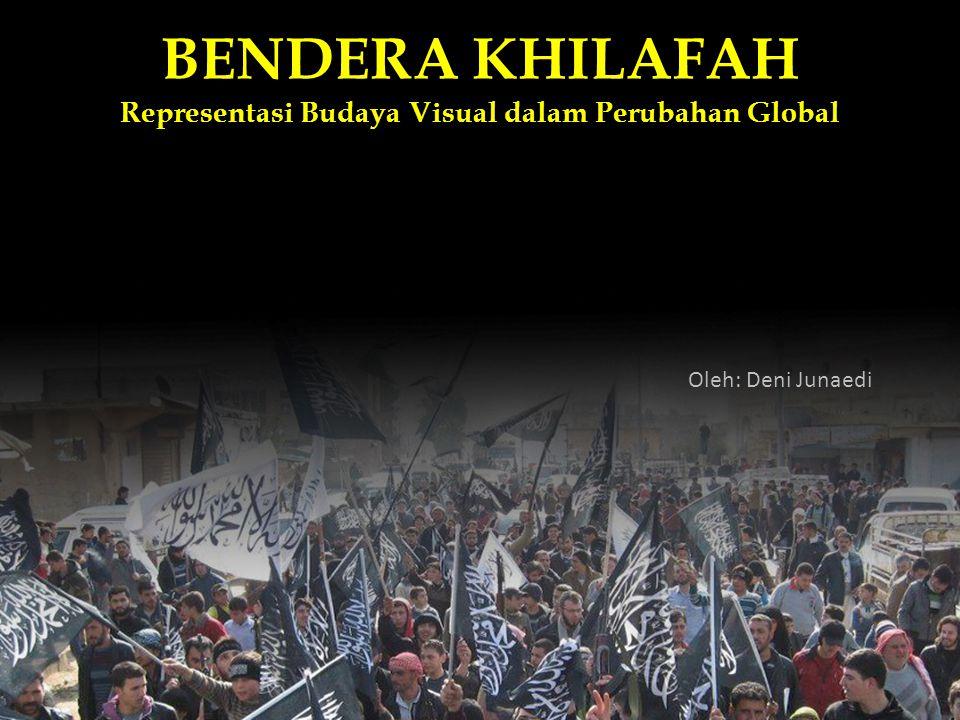 BENDERA KHILAFAH Representasi Budaya Visual dalam Perubahan Global