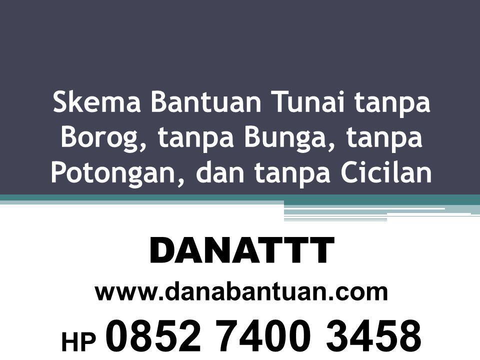 DANATTT www.danabantuan.com HP 0852 7400 3458