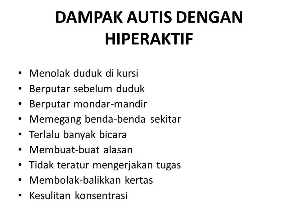 DAMPAK AUTIS DENGAN HIPERAKTIF