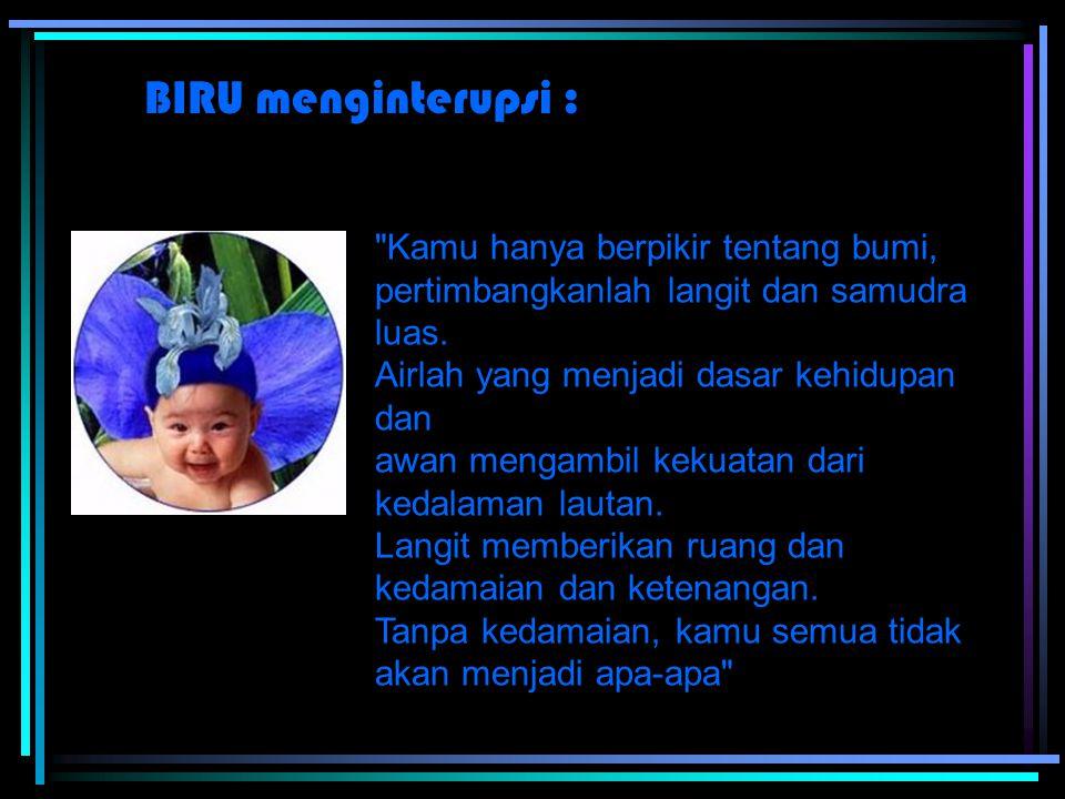 BIRU menginterupsi :