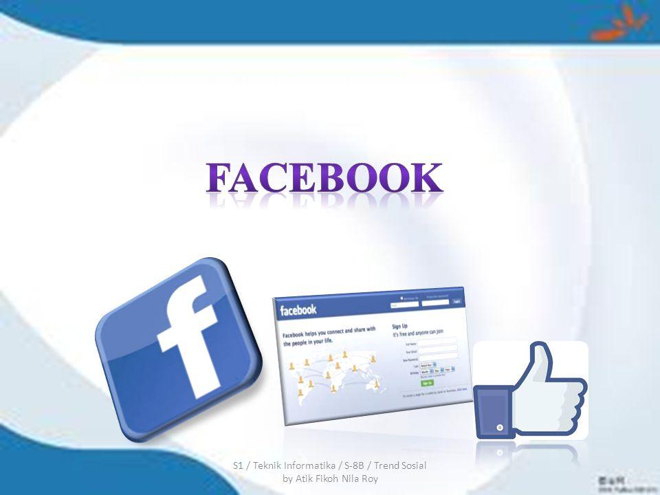 S1 / Teknik Informatika / S-8B / Trend Sosial by Atik Fikoh Nila Roy