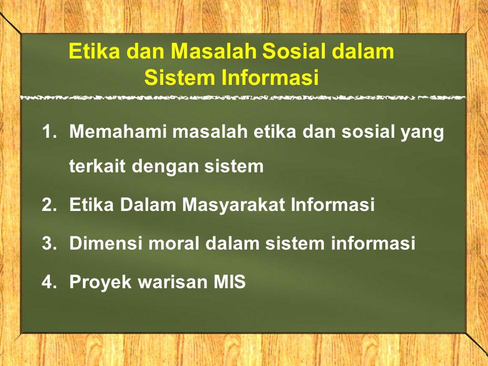 Etika dan Masalah Sosial dalam Sistem Informasi