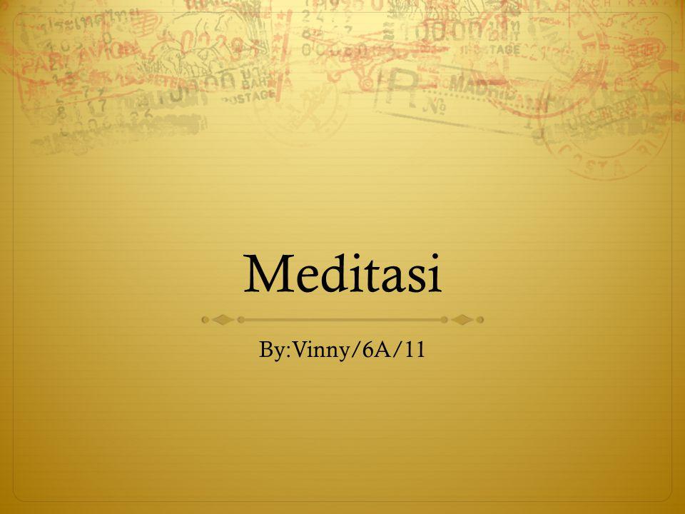 Meditasi By:Vinny/6A/11