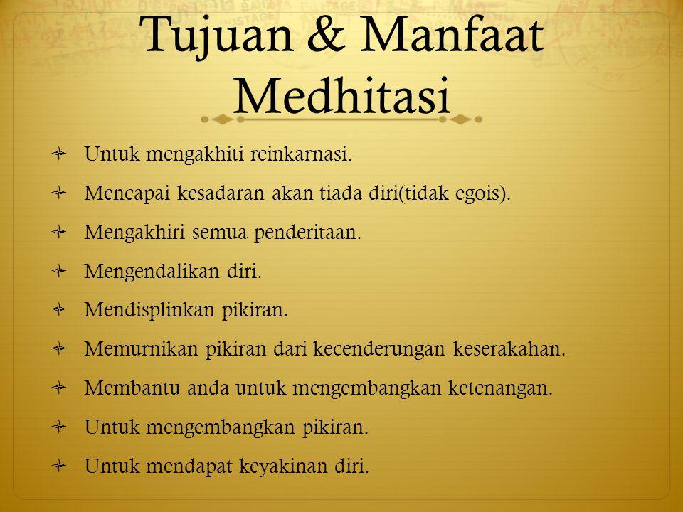 Tujuan & Manfaat Medhitasi