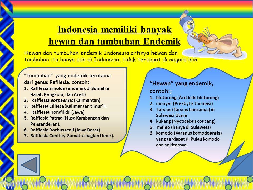 Indonesia memiliki banyak hewan dan tumbuhan Endemik