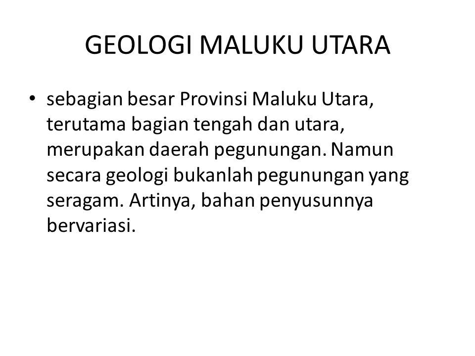 GEOLOGI MALUKU UTARA