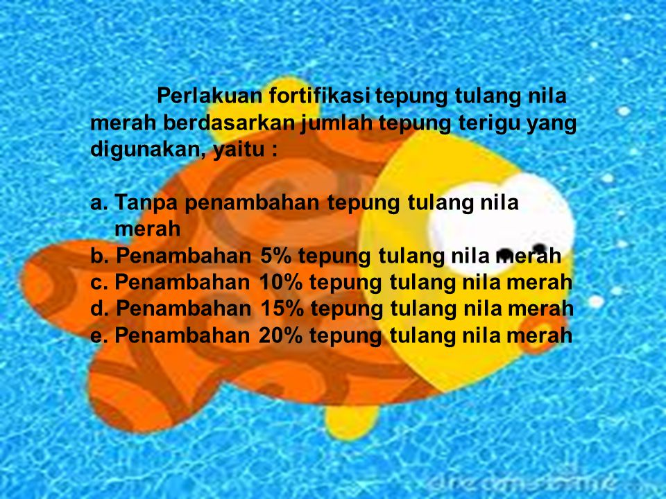 Perlakuan fortifikasi tepung tulang nila merah berdasarkan jumlah tepung terigu yang digunakan, yaitu :