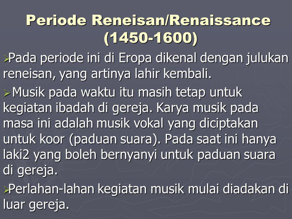 Periode Reneisan/Renaissance (1450-1600)