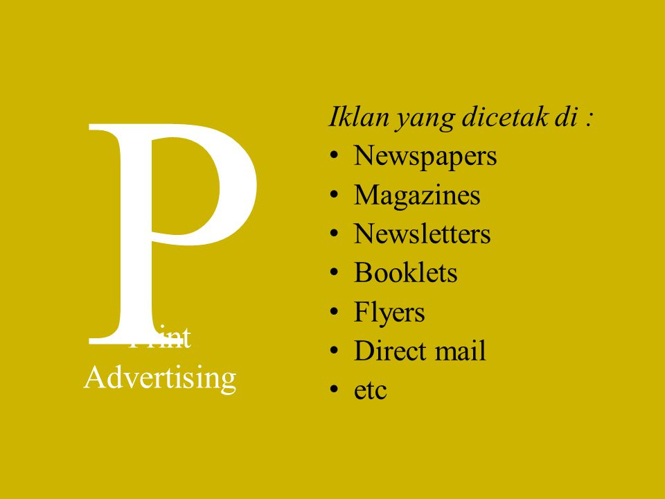 P Print Advertising Iklan yang dicetak di : Newspapers Magazines