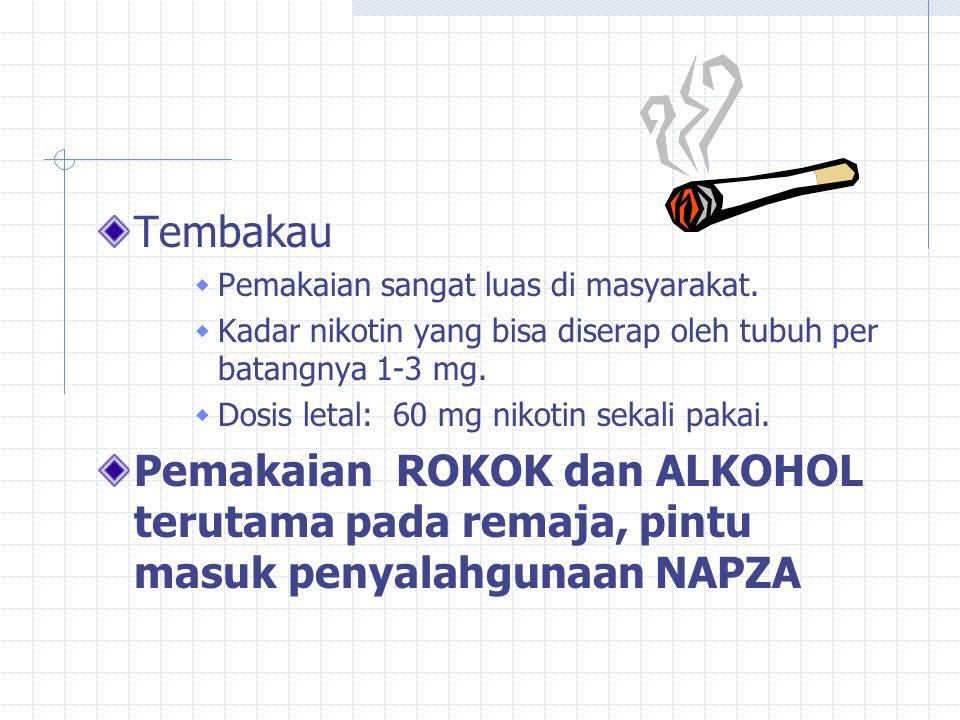 Tembakau Pemakaian sangat luas di masyarakat. Kadar nikotin yang bisa diserap oleh tubuh per batangnya 1-3 mg.
