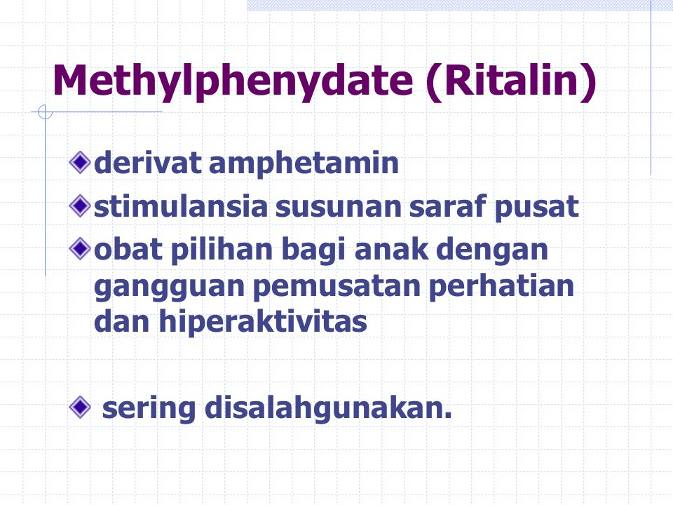 Methylphenydate (Ritalin)