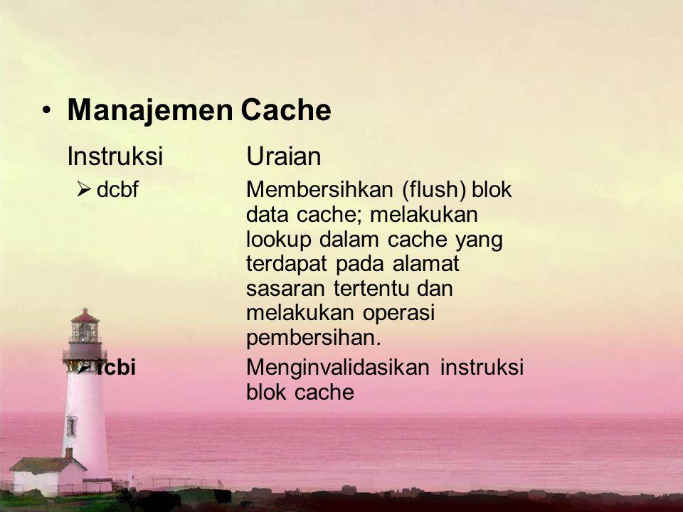 Instruksi Uraian Manajemen Cache
