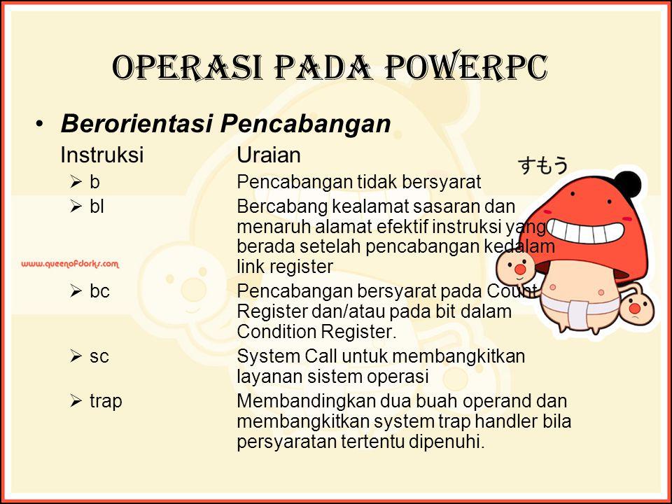 Operasi pada PowerPC Berorientasi Pencabangan Instruksi Uraian