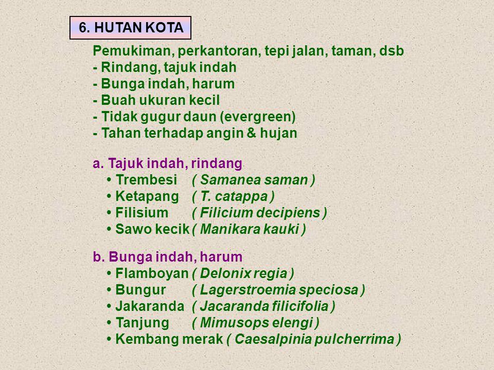 b. Bunga indah, harum • Flamboyan ( Delonix regia ) • Bungur ( Lagerstroemia speciosa ) • Jakaranda ( Jacaranda filicifolia )