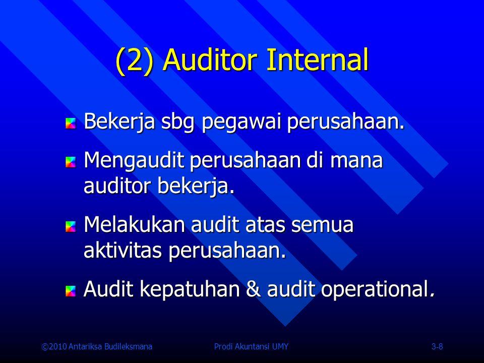 (2) Auditor Internal Bekerja sbg pegawai perusahaan.
