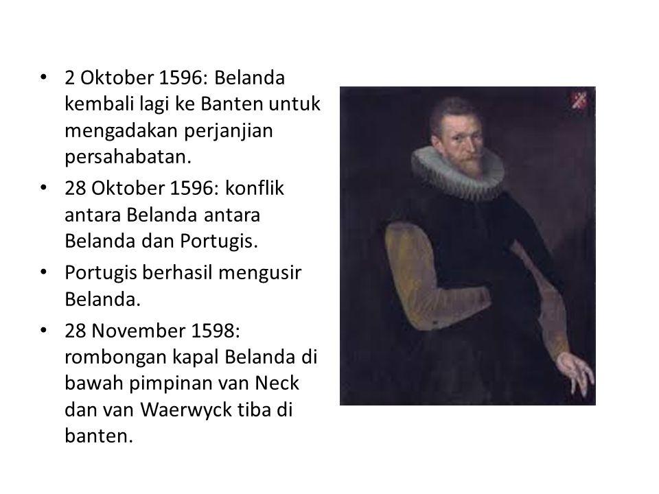 2 Oktober 1596: Belanda kembali lagi ke Banten untuk mengadakan perjanjian persahabatan.