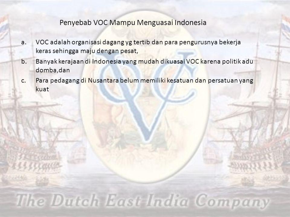 Penyebab VOC Mampu Menguasai Indonesia