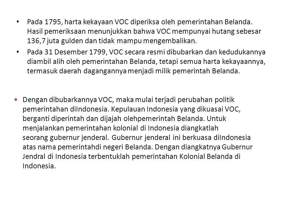 Pada 1795, harta kekayaan VOC diperiksa oleh pemerintahan Belanda
