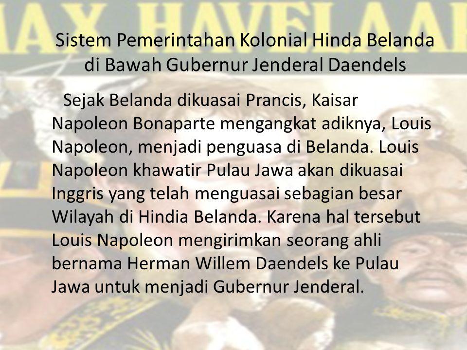 Sistem Pemerintahan Kolonial Hinda Belanda di Bawah Gubernur Jenderal Daendels