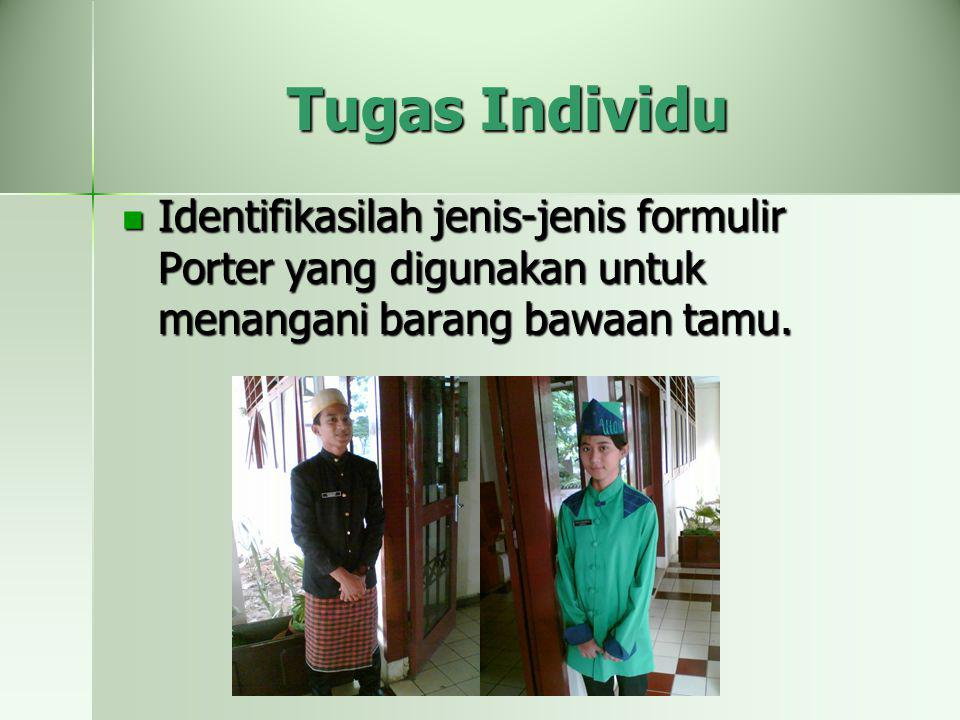 Tugas Individu Identifikasilah jenis-jenis formulir Porter yang digunakan untuk menangani barang bawaan tamu.