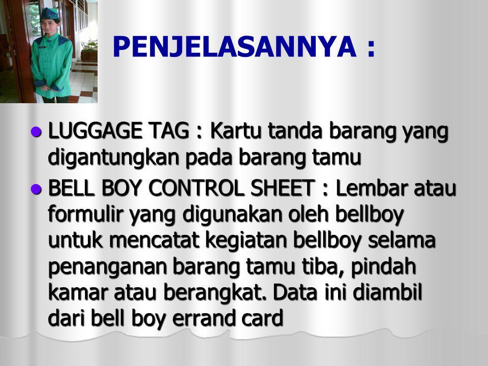 PENJELASANNYA : LUGGAGE TAG : Kartu tanda barang yang digantungkan pada barang tamu.