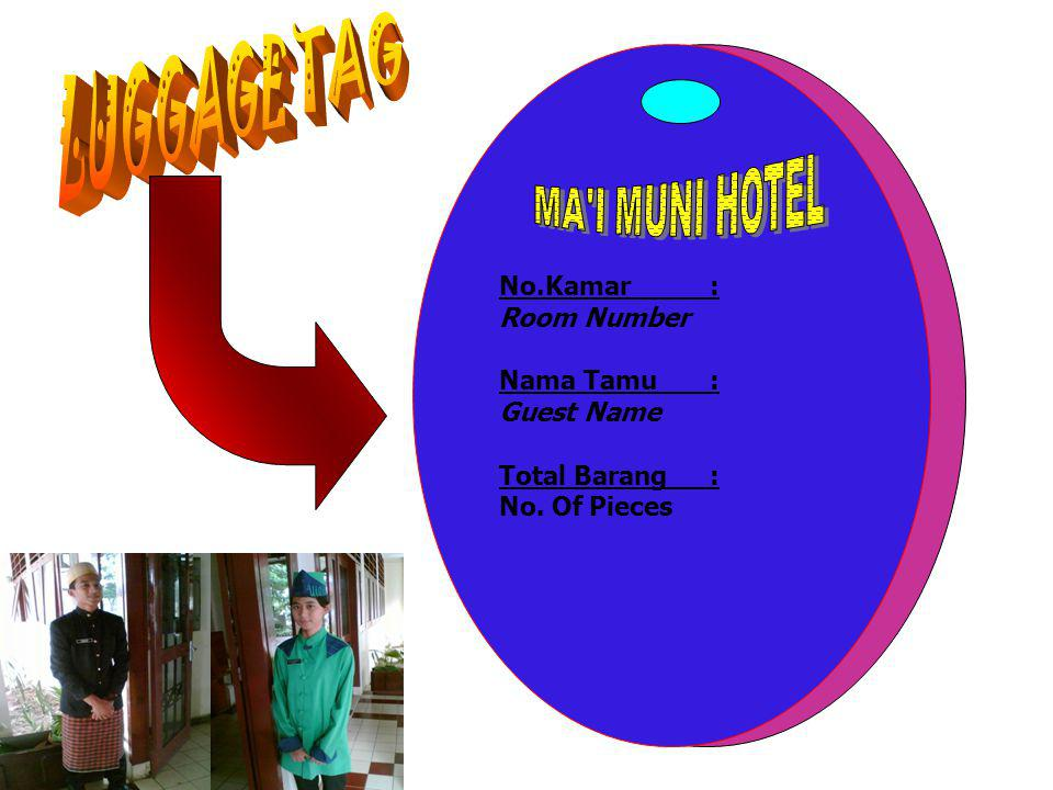 LUGGAGE TAG No.Kamar : Room Number. Nama Tamu : Guest Name.