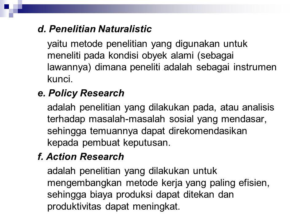 d. Penelitian Naturalistic