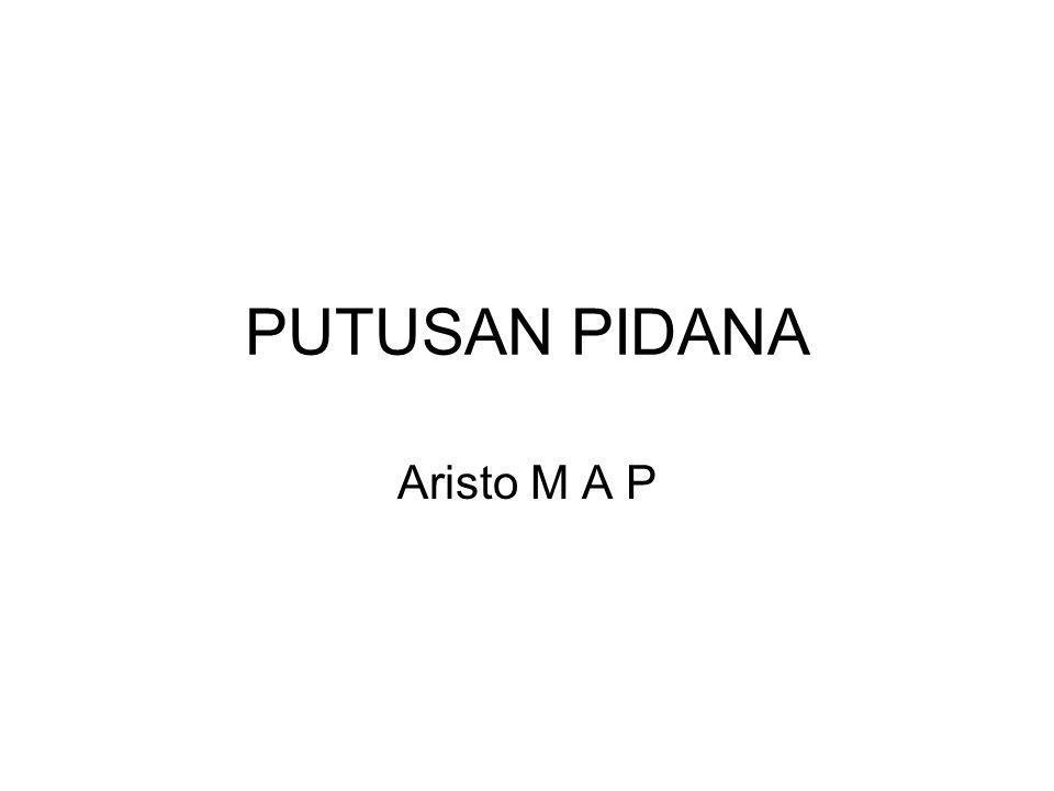 PUTUSAN PIDANA Aristo M A P