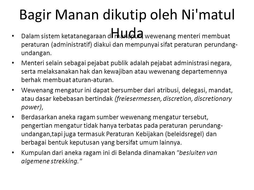 Bagir Manan dikutip oleh Ni matul Huda
